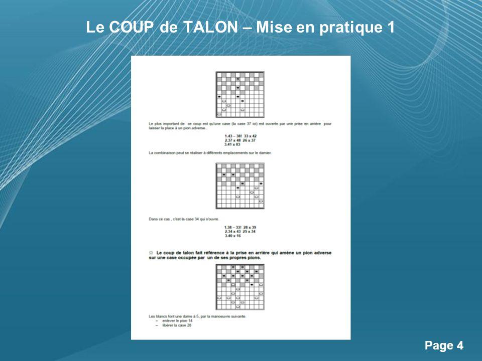 Powerpoint Templates Page 4 Le COUP de TALON – Mise en pratique 1