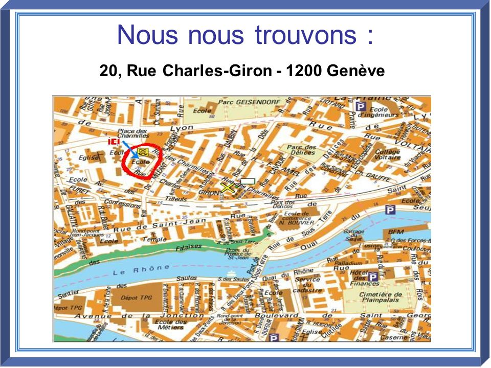 Nous nous trouvons : 20, Rue Charles-Giron - 1200 Genève