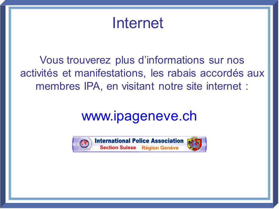 Internet Vous trouverez plus dinformations sur nos activités et manifestations, les rabais accordés aux membres IPA, en visitant notre site internet :