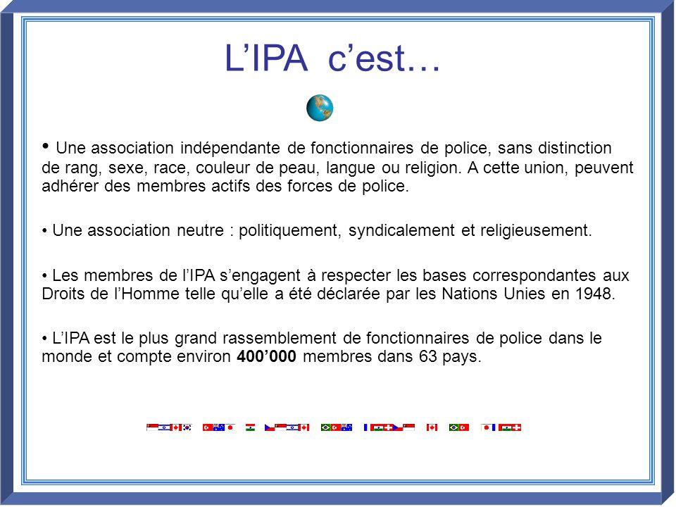 LIPA cest… Une association indépendante de fonctionnaires de police, sans distinction de rang, sexe, race, couleur de peau, langue ou religion. A cett