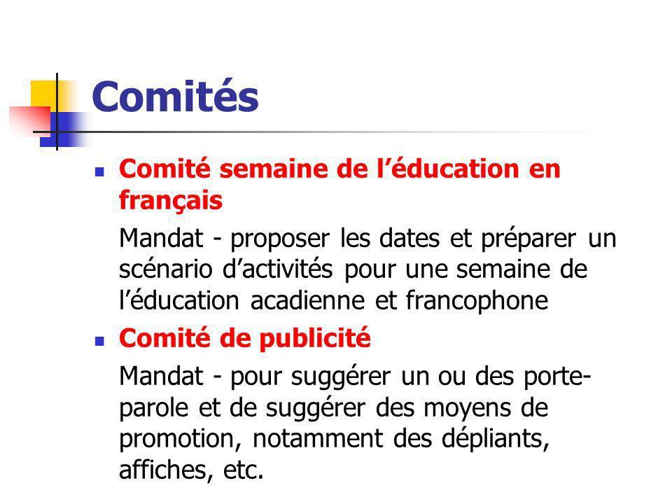 Comités Comité semaine de léducation en français Mandat - proposer les dates et préparer un scénario dactivités pour une semaine de léducation acadien