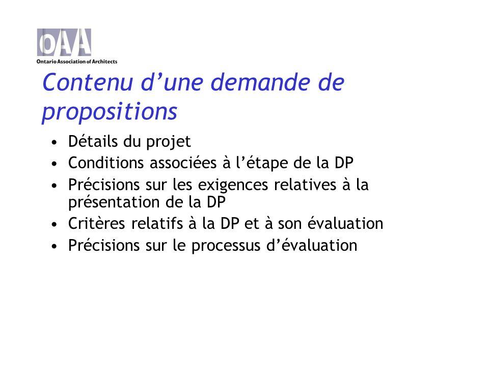 Contenu dune demande de propositions Détails du projet Conditions associées à létape de la DP Précisions sur les exigences relatives à la présentation de la DP Critères relatifs à la DP et à son évaluation Précisions sur le processus dévaluation