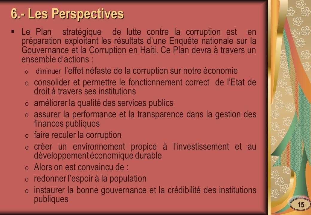 6.- Les Perspectives Le Plan stratégique de lutte contre la corruption est en préparation exploitant les résultats dune Enquête nationale sur la Gouve
