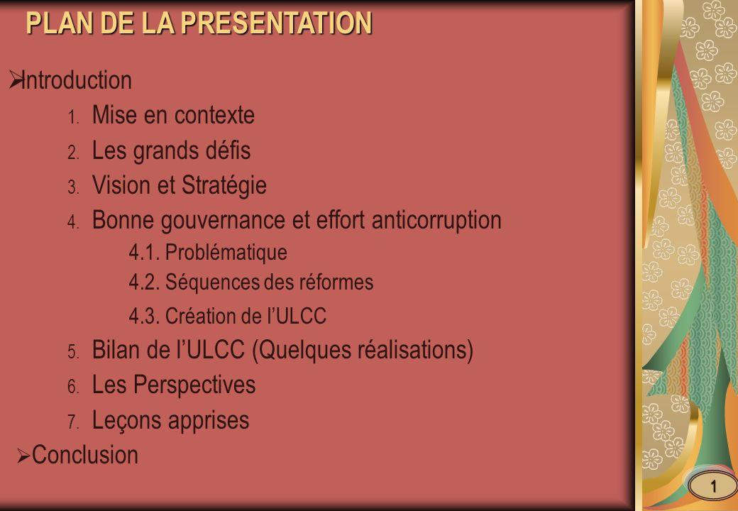 Introduction 1. Mise en contexte 2. Les grands défis 3. Vision et Stratégie 4. Bonne gouvernance et effort anticorruption 4.1. Problématique 4.2. Séqu