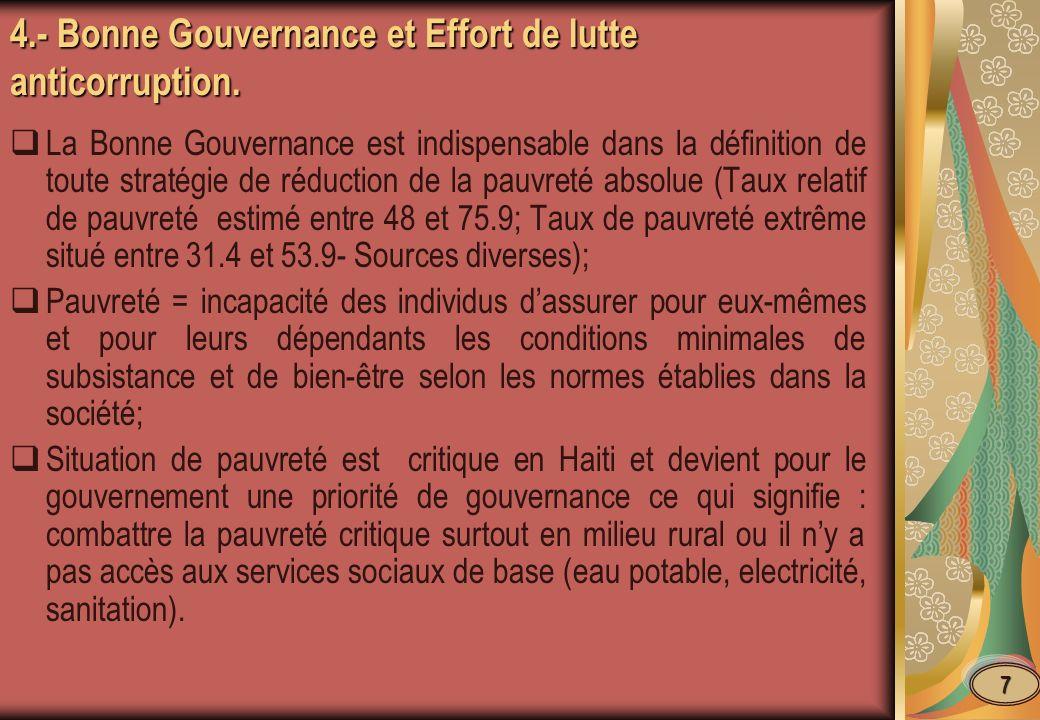 4.- Bonne Gouvernance et Effort de lutte anticorruption. La Bonne Gouvernance est indispensable dans la définition de toute stratégie de réduction de