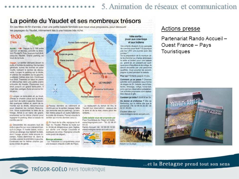 5. Animation de réseaux et communication Actions presse Partenariat Rando Accueil – Ouest France – Pays Touristiques