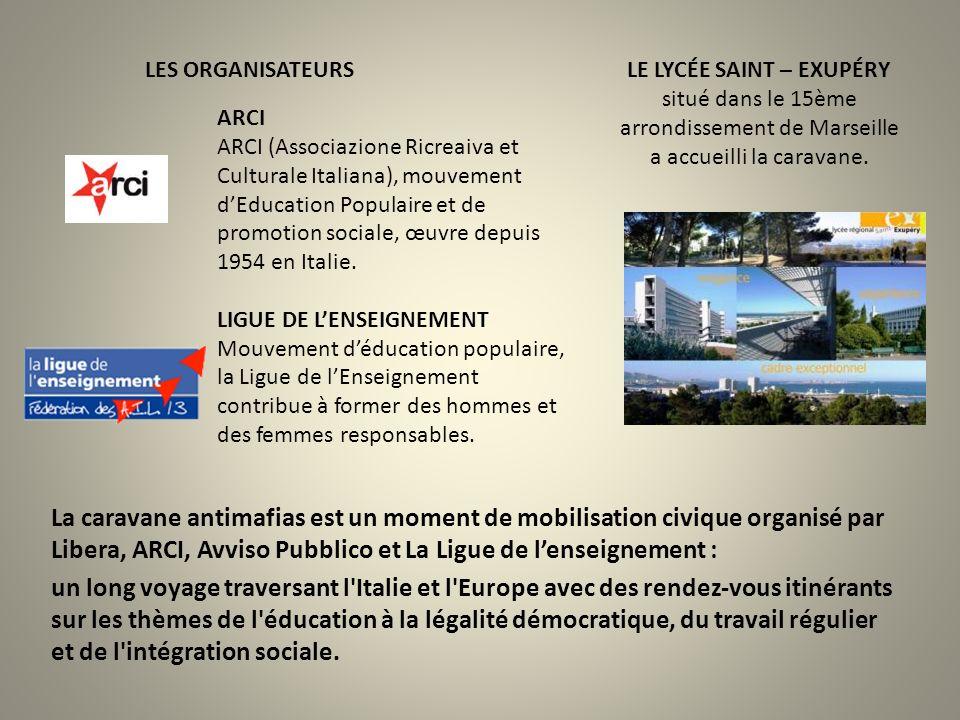 La caravane antimafias est un moment de mobilisation civique organisé par Libera, ARCI, Avviso Pubblico et La Ligue de lenseignement : un long voyage