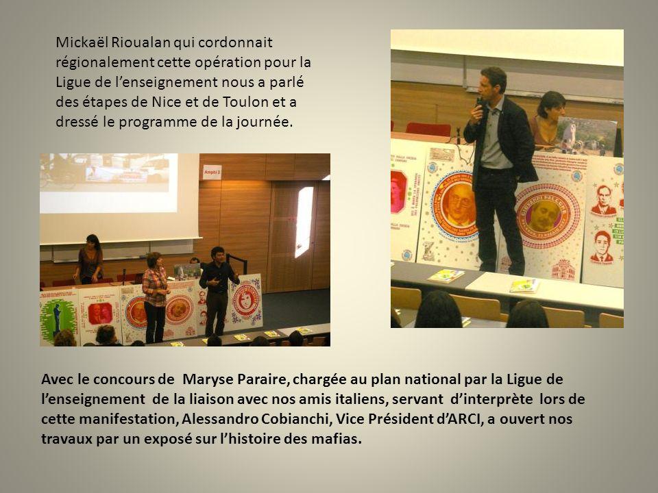 Mickaël Rioualan qui cordonnait régionalement cette opération pour la Ligue de lenseignement nous a parlé des étapes de Nice et de Toulon et a dressé