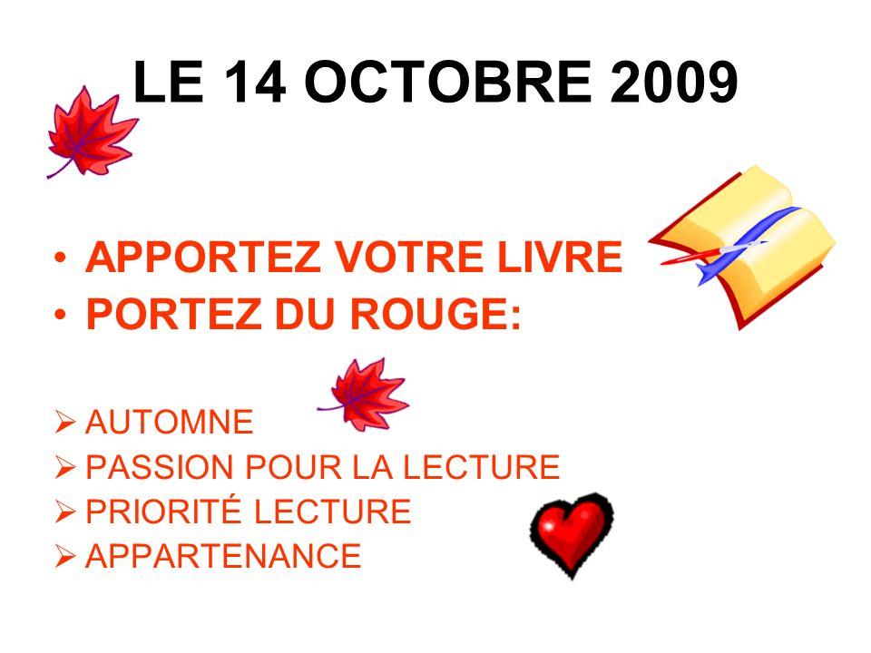 LE 14 OCTOBRE 2009 APPORTEZ VOTRE LIVRE PORTEZ DU ROUGE: AUTOMNE PASSION POUR LA LECTURE PRIORITÉ LECTURE APPARTENANCE