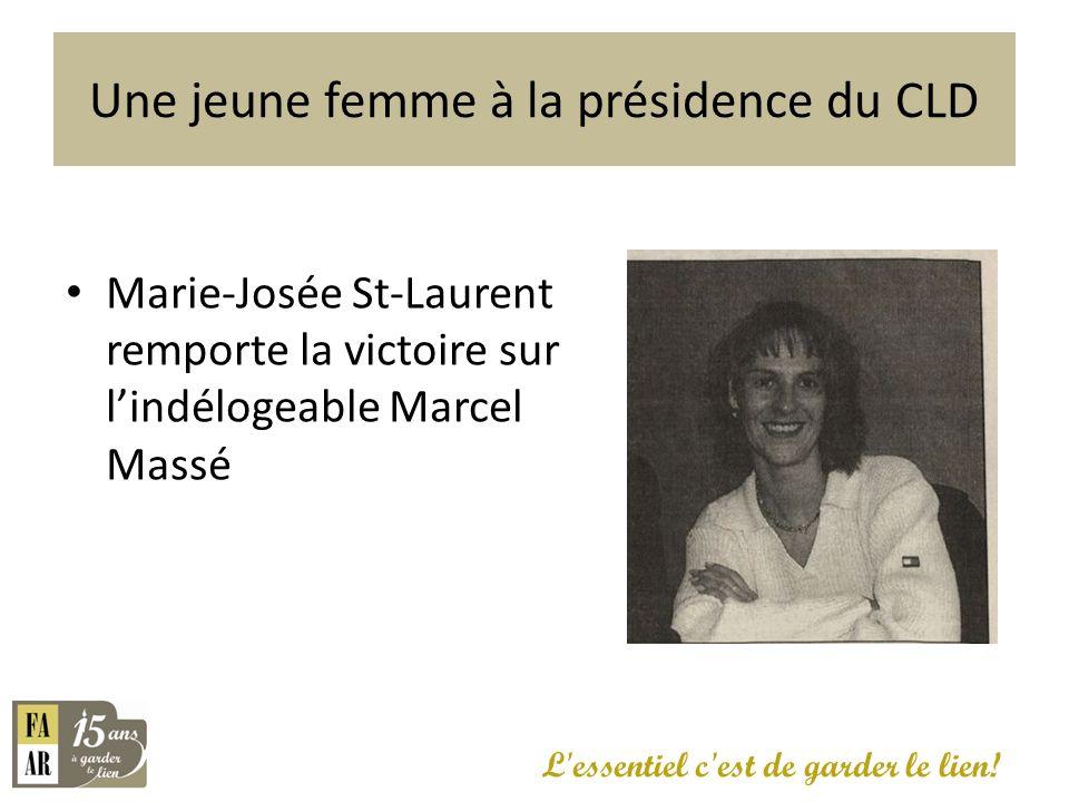 Une jeune femme à la présidence du CLD Marie-Josée St-Laurent remporte la victoire sur lindélogeable Marcel Massé L'essentiel c'est de garder le lien!
