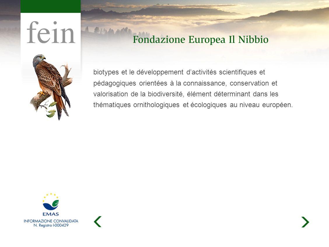 biotypes et le développement dactivités scientifiques et pédagogiques orientées à la connaissance, conservation et valorisation de la biodiversité, élément déterminant dans les thématiques ornithologiques et écologiques au niveau européen.