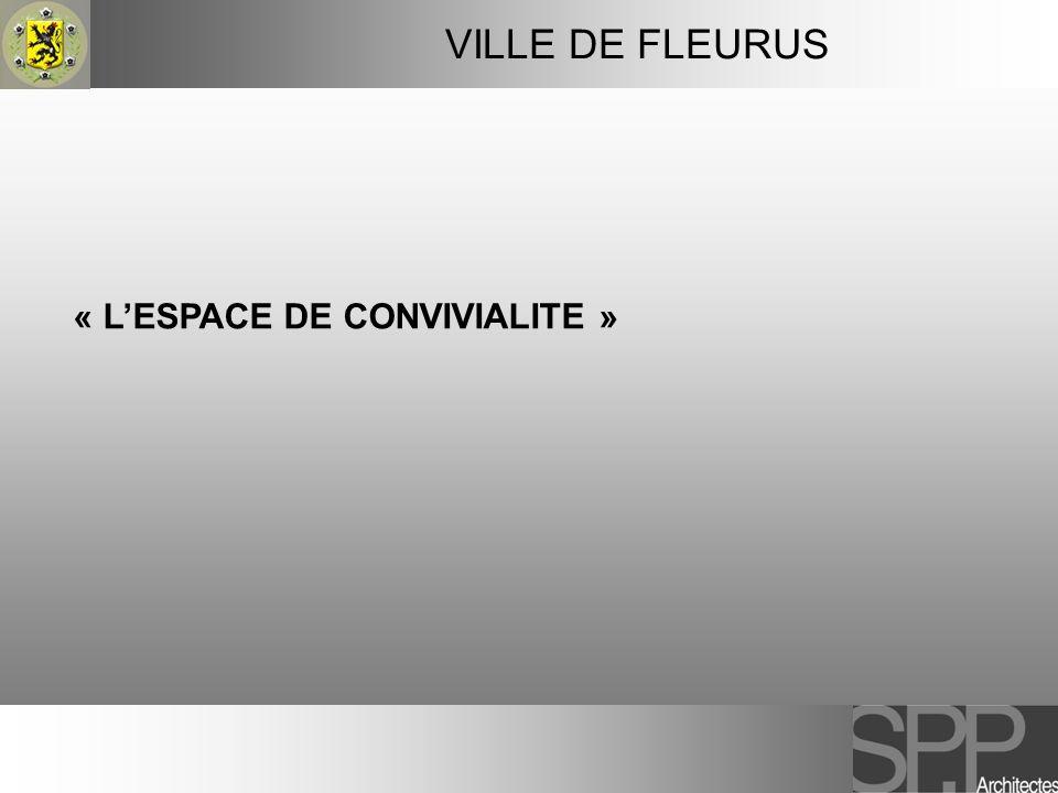 VILLE DE FLEURUS « LESPACE DE CONVIVIALITE »