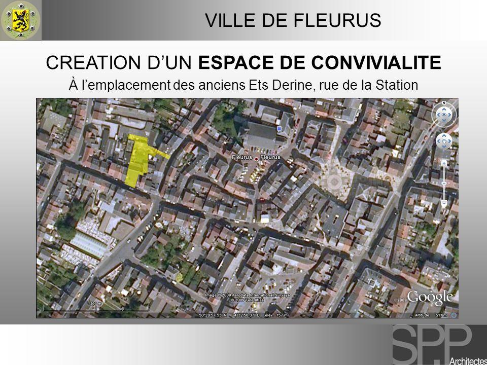 VILLE DE FLEURUS CREATION DUN ESPACE DE CONVIVIALITE À lemplacement des anciens Ets Derine, rue de la Station