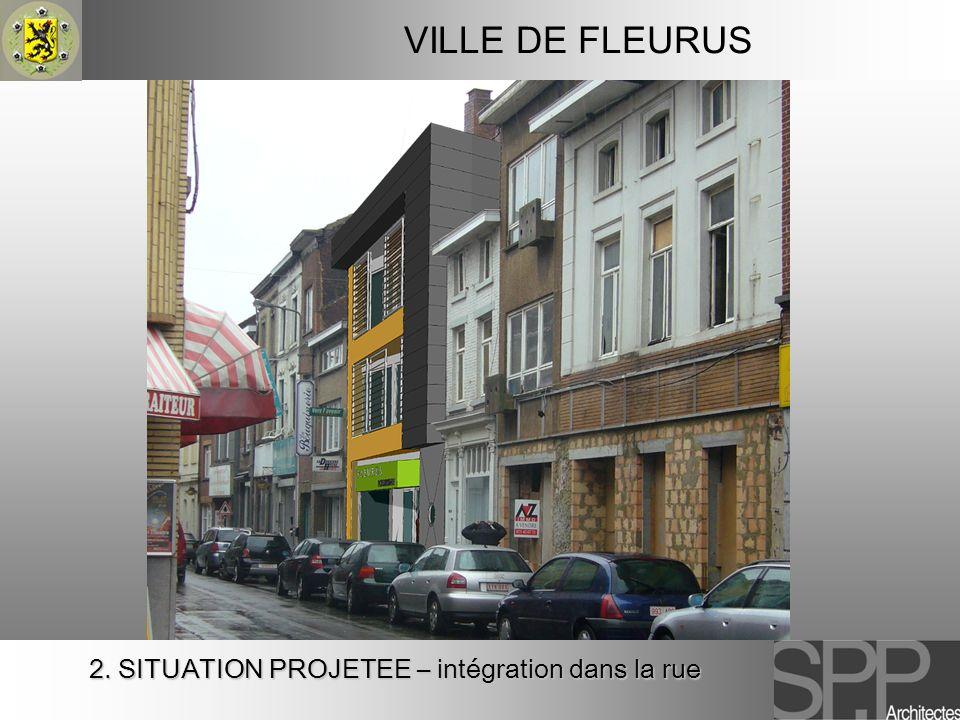 VILLE DE FLEURUS 2. SITUATION PROJETEE – intégration dans la rue