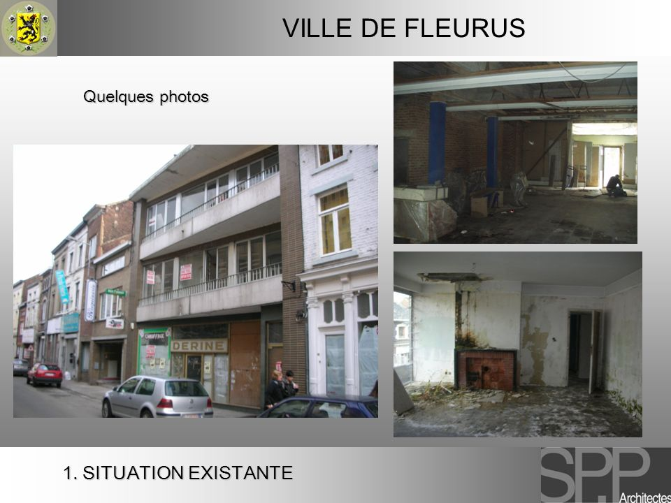 1. SITUATION EXISTANTE VILLE DE FLEURUS Quelques photos
