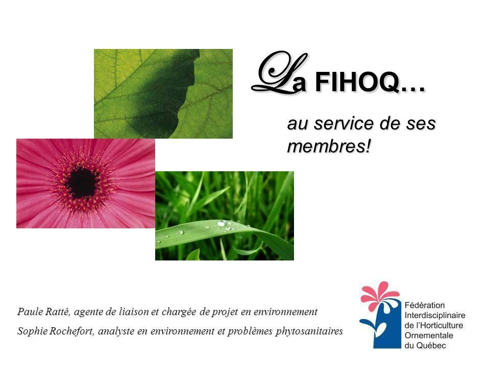 L a FIHOQ… au service de ses membres.