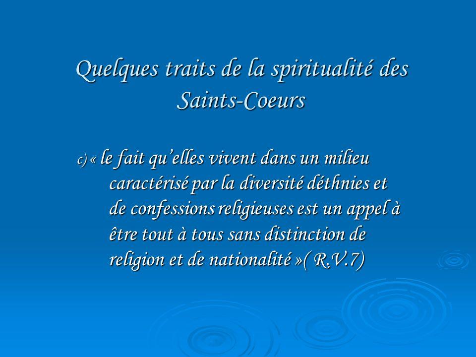 Quelques traits de la spiritualité des Saints-Coeurs c) « le fait quelles vivent dans un milieu caractérisé par la diversité déthnies et de confession