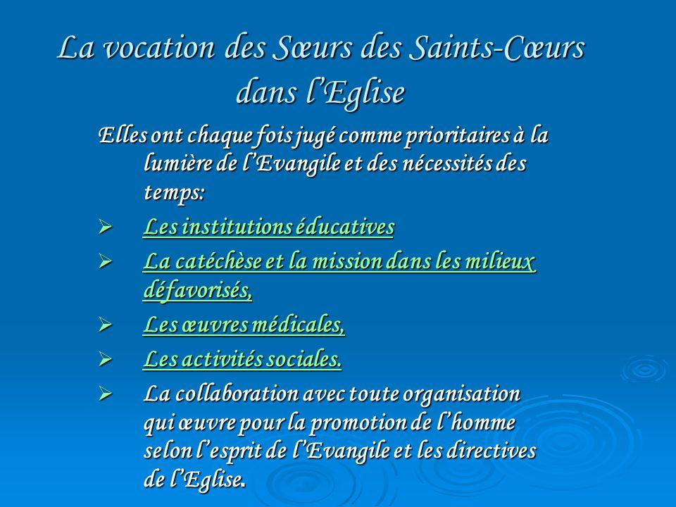 La vocation des Sœurs des Saints-Cœurs dans lEglise Elles ont chaque fois jugé comme prioritaires à la lumière de lEvangile et des nécessités des temp