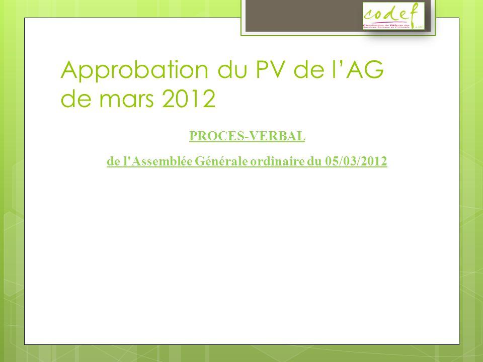 Approbation du PV de lAG de mars 2012 PROCES-VERBAL de l'Assemblée Générale ordinaire du 05/03/2012