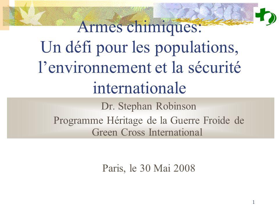 1 Armes chimiques: Un défi pour les populations, lenvironnement et la sécurité internationale Dr.