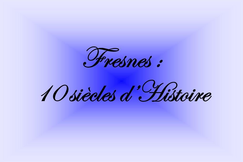 Fresnes : 10 siècles dHistoire