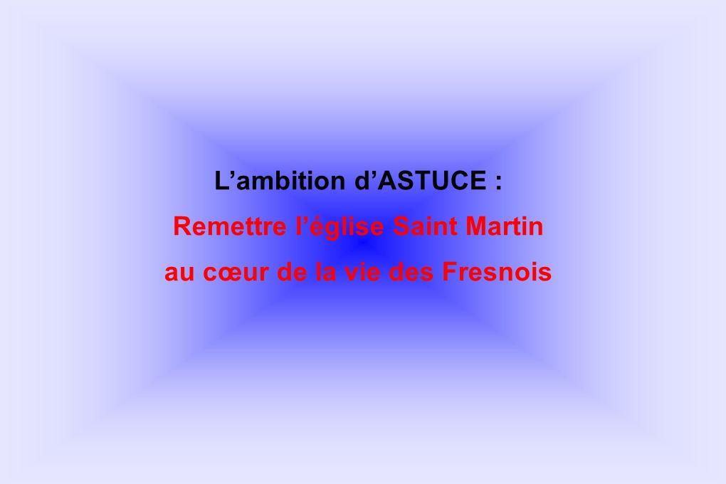 Lambition dASTUCE : Remettre léglise Saint Martin au cœur de la vie des Fresnois
