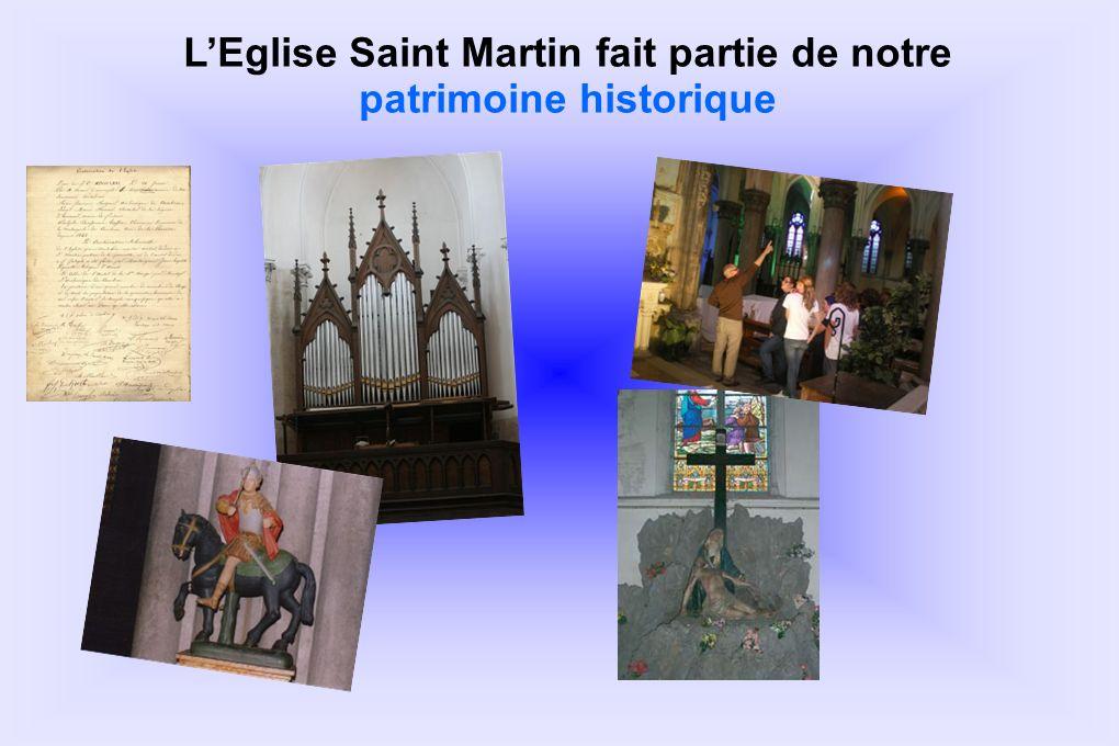 LEglise Saint Martin fait partie de notre patrimoine historique