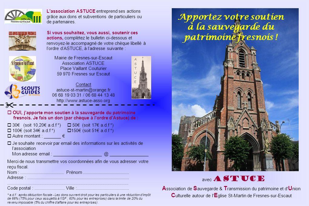 OUI, japporte mon soutien à la sauvegarde du patrimoine fresnois. Je fais un don (par chèque à lordre dAstuce) de : 30 (soit 10,20 a.d.f *) 50 (soit 1