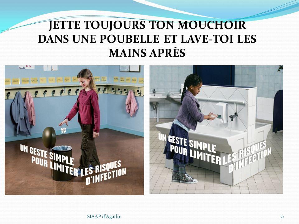 JETTE TOUJOURS TON MOUCHOIR DANS UNE POUBELLE ET LAVE-TOI LES MAINS APRÈS 71SIAAP d'Agadir