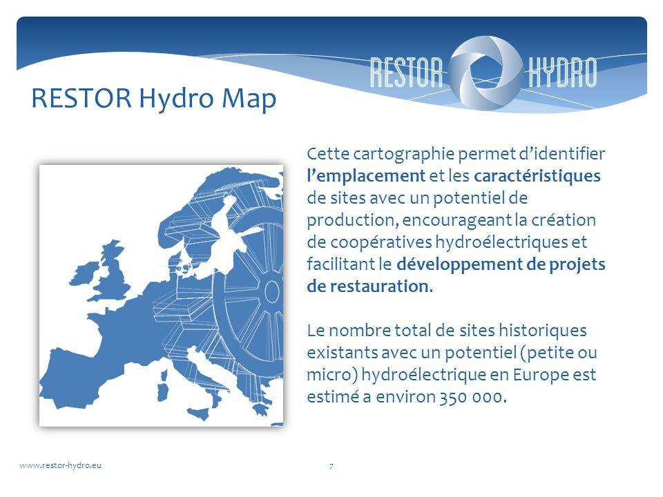 www.restor-hydro.eu7 Cette cartographie permet didentifier lemplacement et les caractéristiques de sites avec un potentiel de production, encourageant la création de coopératives hydroélectriques et facilitant le développement de projets de restauration.