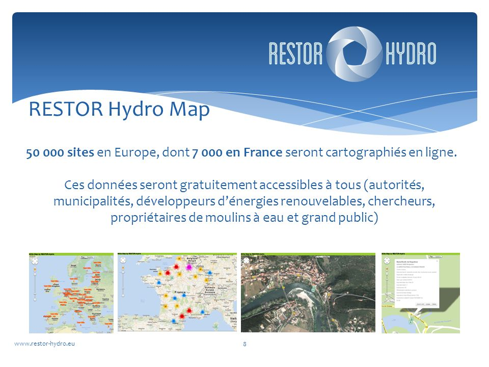 www.restor-hydro.eu 8 50 000 sites en Europe, dont 7 000 en France seront cartographiés en ligne.