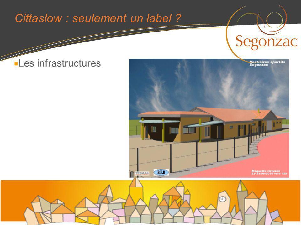 Cittaslow : seulement un label ? Les infrastructures