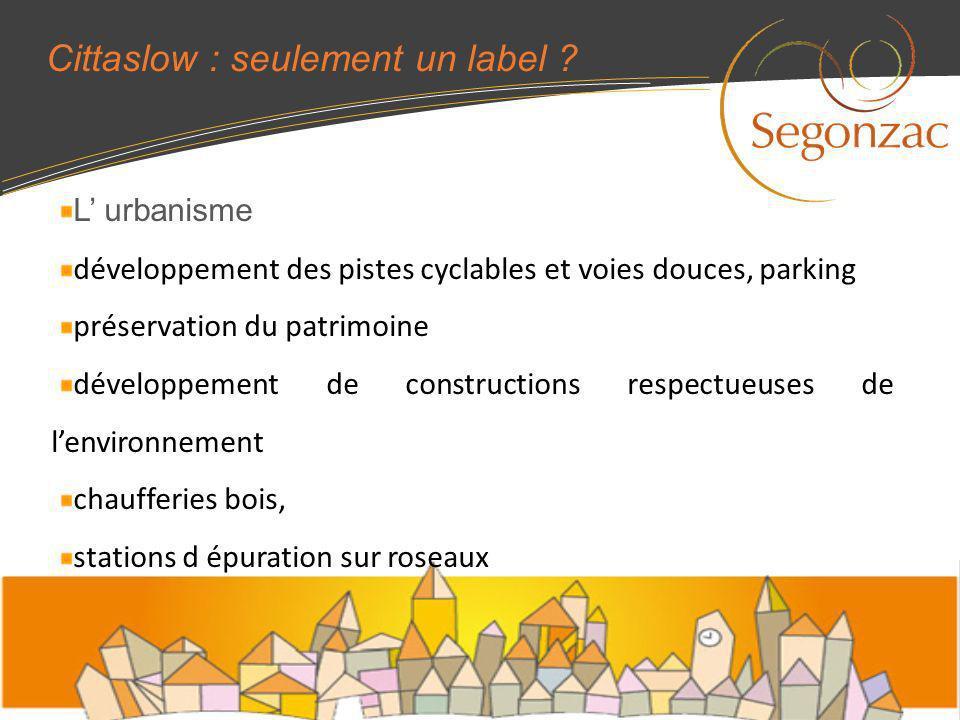Cittaslow : seulement un label ? L urbanisme développement des pistes cyclables et voies douces, parking préservation du patrimoine développement de c