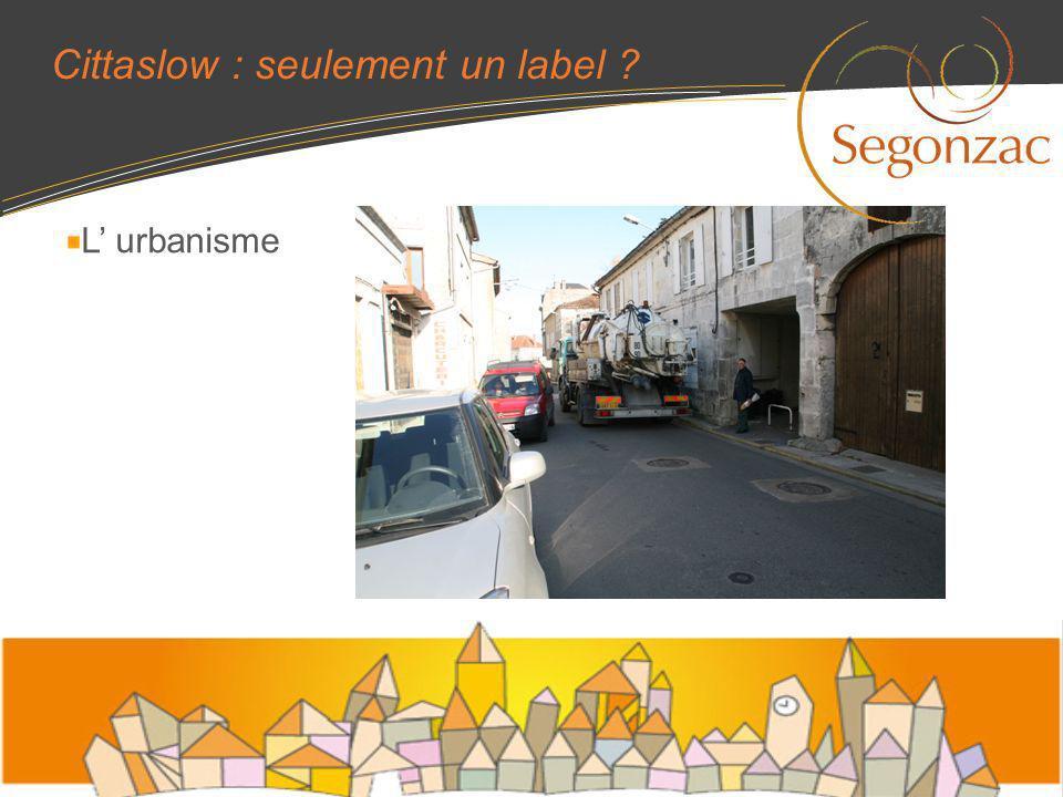 Cittaslow : seulement un label ? L urbanisme