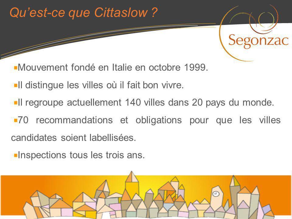 Mouvement fondé en Italie en octobre 1999. Il distingue les villes où il fait bon vivre. Il regroupe actuellement 140 villes dans 20 pays du monde. 70