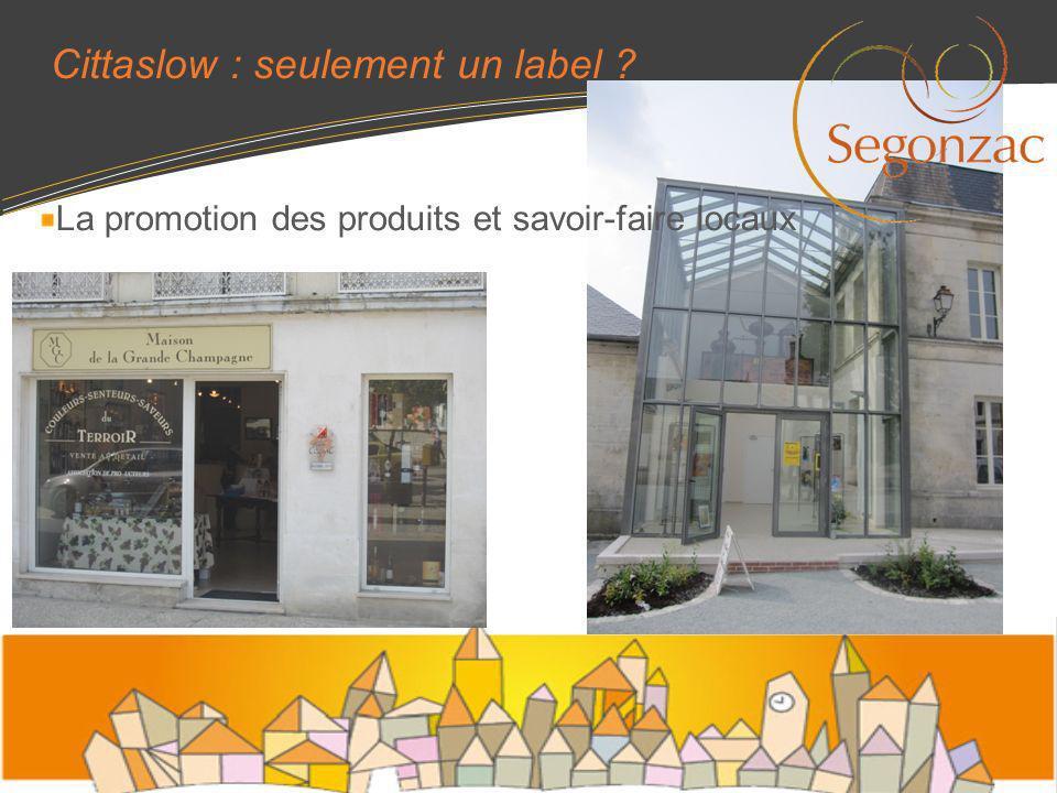 Cittaslow : seulement un label ? La promotion des produits et savoir-faire locaux