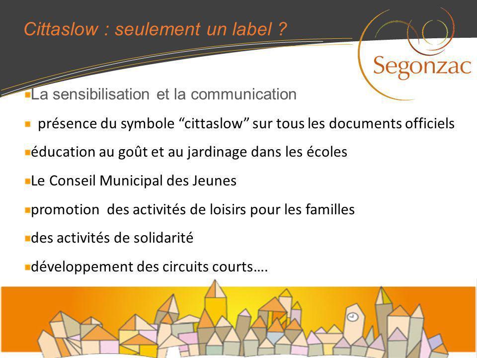 Cittaslow : seulement un label ? La sensibilisation et la communication présence du symbole cittaslow sur tous les documents officiels éducation au go