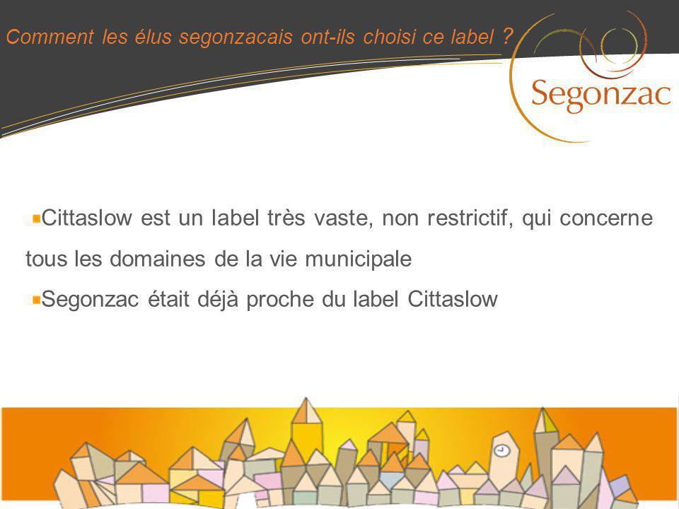 Cittaslow est un label très vaste, non restrictif, qui concerne tous les domaines de la vie municipale Segonzac était déjà proche du label Cittaslow