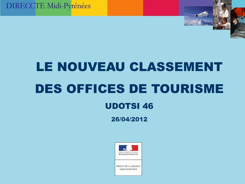 LE NOUVEAU CLASSEMENT DES OFFICES DE TOURISME UDOTSI 46 26/04/2012