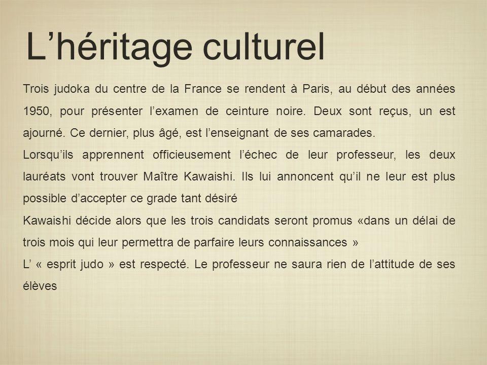 Lhéritage culturel Trois judoka du centre de la France se rendent à Paris, au début des années 1950, pour présenter lexamen de ceinture noire. Deux so