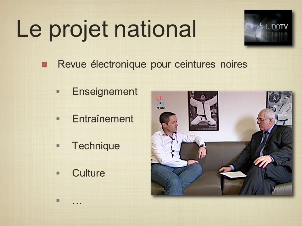Le projet national Revue électronique pour ceintures noires Enseignement Entraînement Technique Culture …