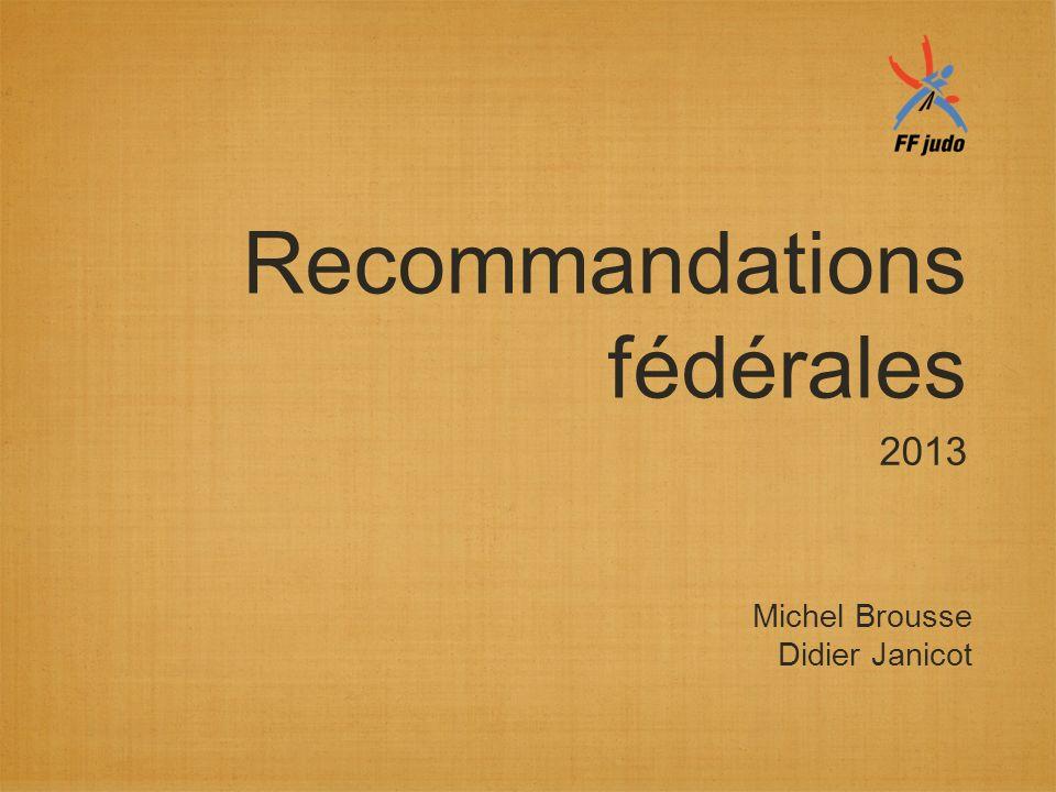 Recommandations fédérales 2013 Michel Brousse Didier Janicot