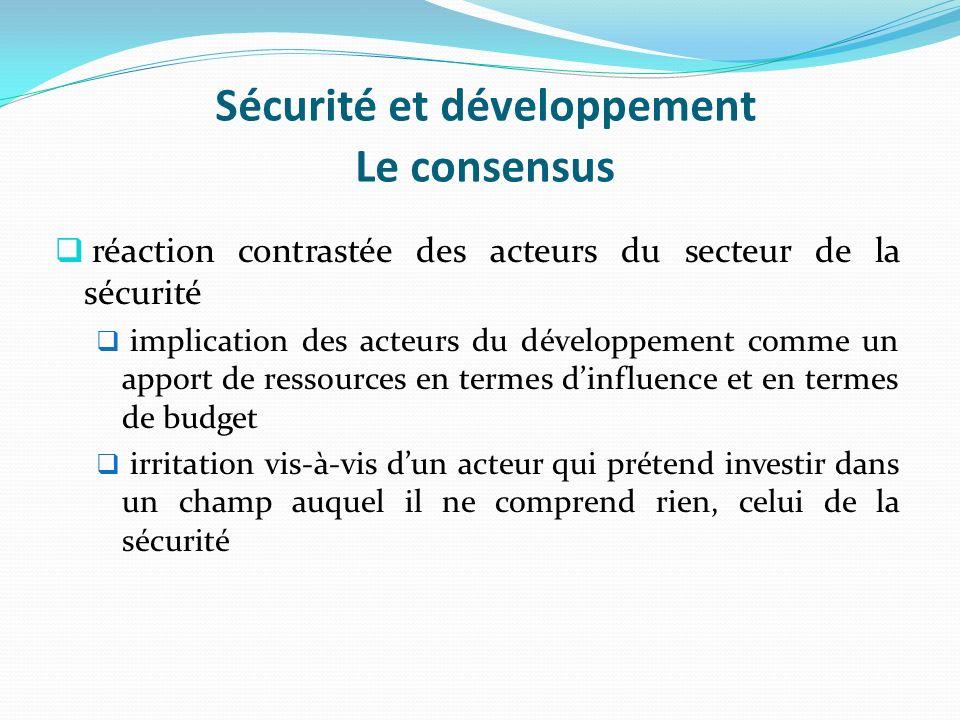 Sécurité et développement Le consensus réaction contrastée des acteurs du secteur de la sécurité implication des acteurs du développement comme un app