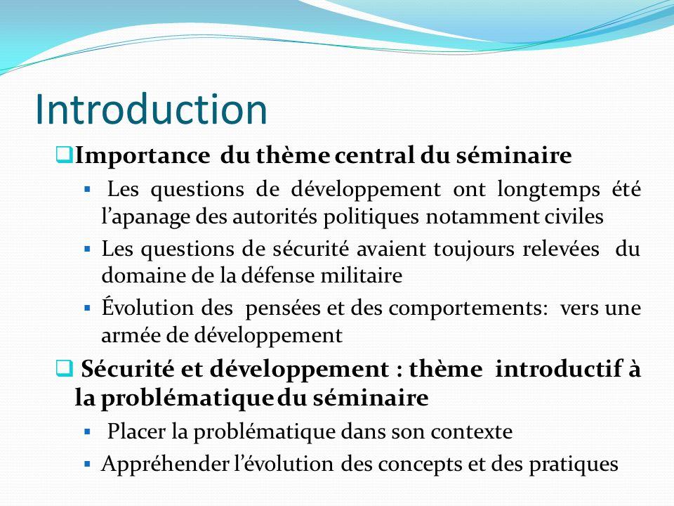 Introduction Importance du thème central du séminaire Les questions de développement ont longtemps été lapanage des autorités politiques notamment civ