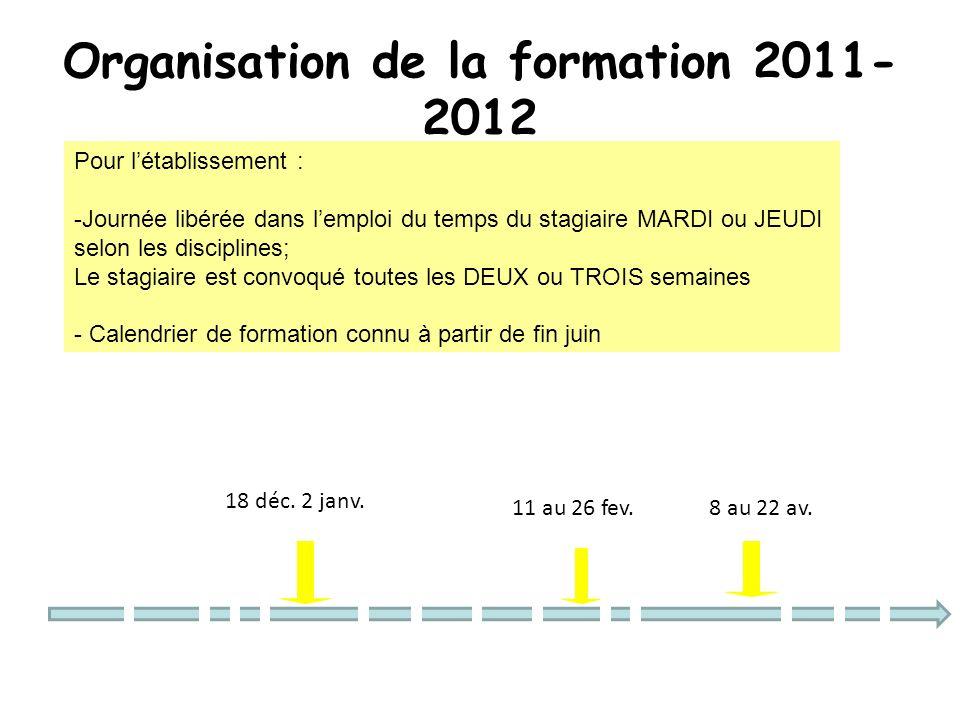 Organisation de la formation 2011- 2012 18 déc. 2 janv.