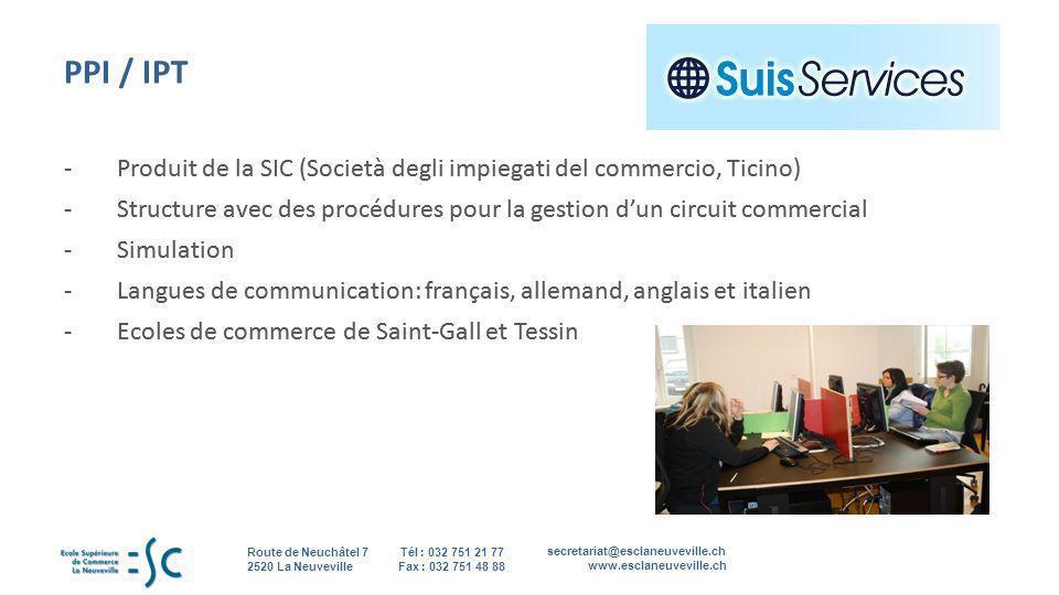 secretariat@esclaneuveville.ch www.esclaneuveville.ch Tél : 032 751 21 77 Fax : 032 751 48 88 Route de Neuchâtel 7 2520 La Neuveville 10 PPI / IPT -Pr