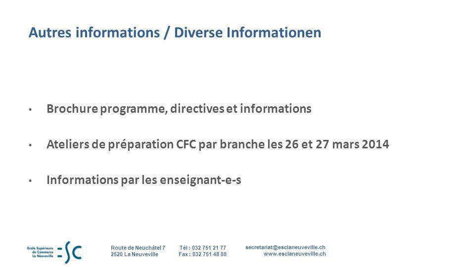 secretariat@esclaneuveville.ch www.esclaneuveville.ch Tél : 032 751 21 77 Fax : 032 751 48 88 Route de Neuchâtel 7 2520 La Neuveville 14 Autres inform