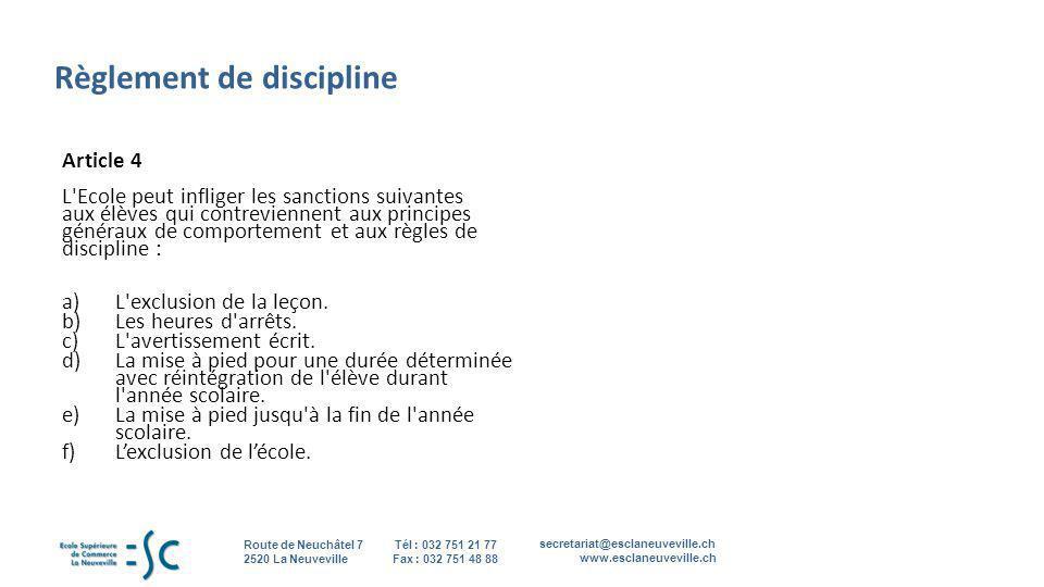 secretariat@esclaneuveville.ch www.esclaneuveville.ch Tél : 032 751 21 77 Fax : 032 751 48 88 Route de Neuchâtel 7 2520 La Neuveville Règlement de dis