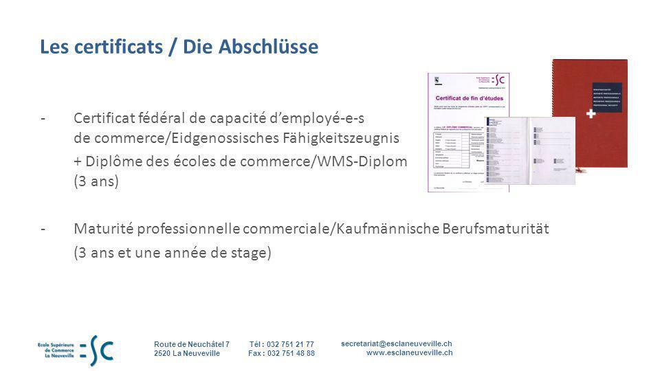 secretariat@esclaneuveville.ch www.esclaneuveville.ch Tél : 032 751 21 77 Fax : 032 751 48 88 Route de Neuchâtel 7 2520 La Neuveville 4 Les certificat