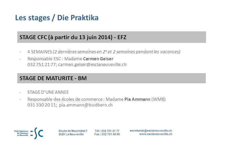 secretariat@esclaneuveville.ch www.esclaneuveville.ch Tél : 032 751 21 77 Fax : 032 751 48 88 Route de Neuchâtel 7 2520 La Neuveville 8 Les stages / D
